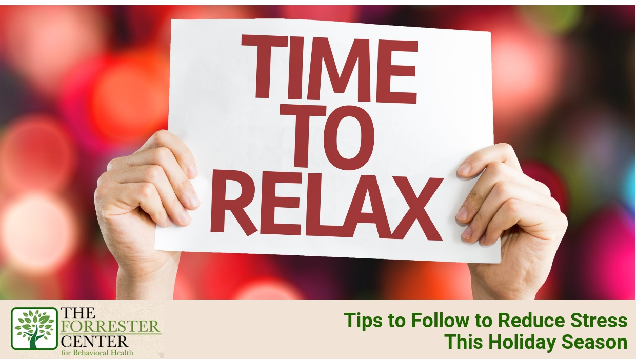 Tips to Follow to Reduce Stress This Holiday Season
